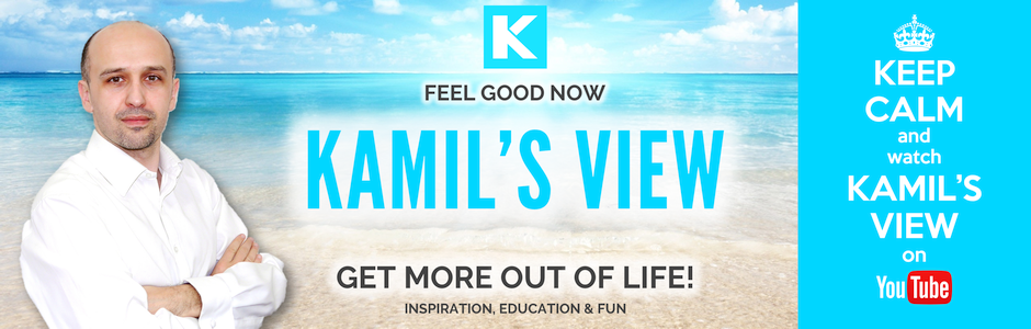 Kamil's View – Because Life Can Be Great!